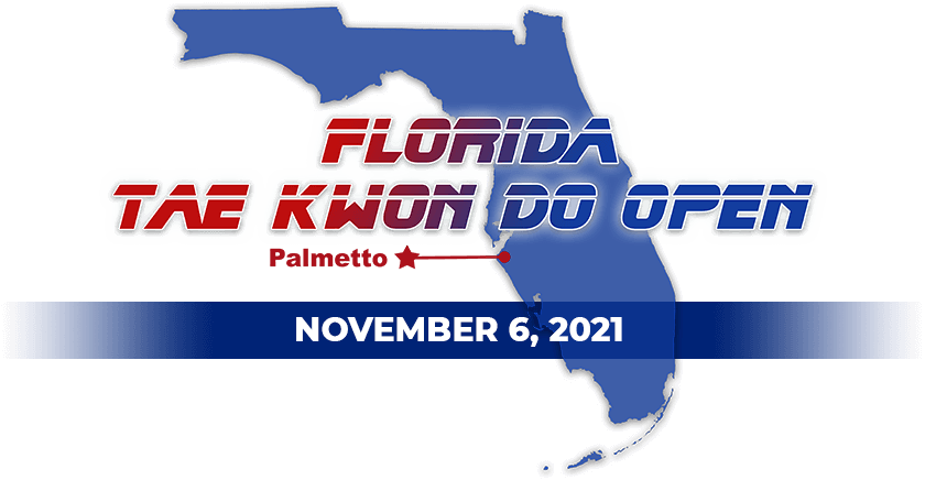 Florida Tae Kwon Do Open Tournament in Palmetto November 6, 2021